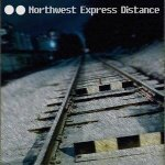 Northwest Express Distance - I never saw you as my own